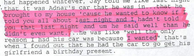 From Jen's recorded statement to police. Again, Jay wanted the car, not Adnan asked him to take it.
